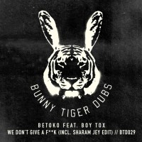 Betoko Feat Boy Tox We Don\'t Give A F**k