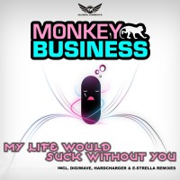 Monkey Business My Life Would Suck Without You