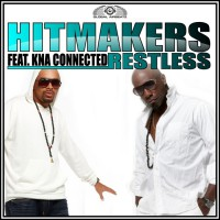 Hitmakers Feat Kna Connected Restless