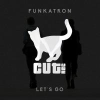 Funkatron Let\'s Go