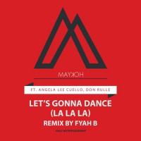 Maykoh Feat Angela Lee Cuello, don Rulle Let\'s Gonna Dance