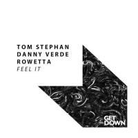 Tom Stephan & Danny Verde Ft Rowetta Feel It