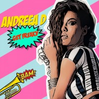 Andreea D feat Veo Get Freaky