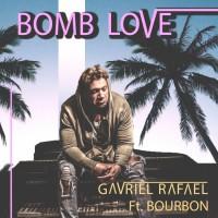 Gavriel Rafael Bomb Love