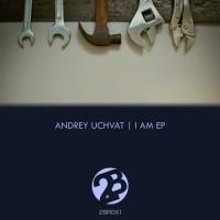Andrey Uchvat I Am EP
