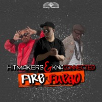 Hitmakers Feat Kna Connected Fire