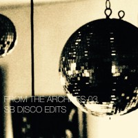 Sb Disco Edits From The Archives 03 SB Disco Edits