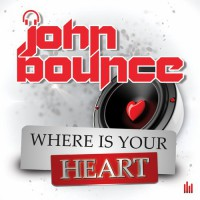 John Bounce Where Is Your Heart