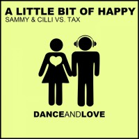 Sammy & Cilli Vs Tax A Little Bit Of Happy