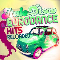 Va Italo Disco & Eurodance Hits Reloaded