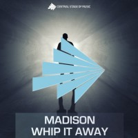 Madison Whip It Away