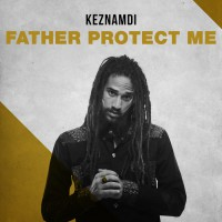 Keznamdi Father Protect Me