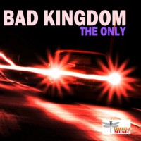 Bad Kingdom The Only
