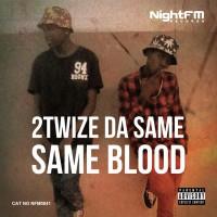 2twize Da Same Same Blood