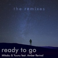 Mikabu & Yuunu Feat Amber Revival Ready To Go