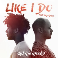 Quarterhead Feat Jake Reese Like I Do