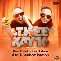 Paul Elstak Luv U More (Da Tweekaz remix)