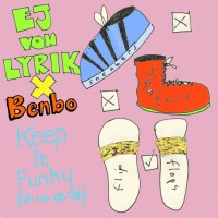 Ej Von Lyrik X Benbo Keep It Funky