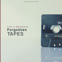 Life In Bassment Forgotten Tapes