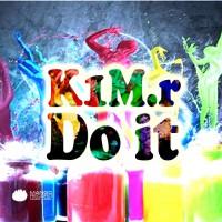 K1mr Do It