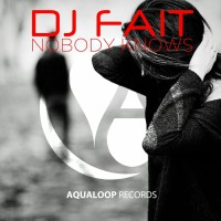 DJ Fait Nobody Knows 2016