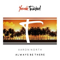 Aaron North Always Be There