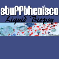 Stuff The Disco Liquid Biopsy