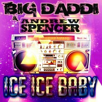 Big Daddi Feat. Andrew Spencer Ice Ice Baby