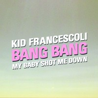 Kid Francescoli Bang Bang