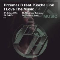 Przemaz B Feat Kischa Link I Love The Music