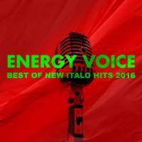 Energy Voice Feat Italobox Best Of New Italo Hits 2016