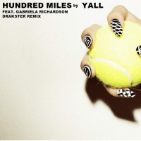 Yall feat. Gabriela Richardson Hundred Miles