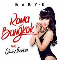 Baby K feat. Giusy Ferreri Roma-Bangkok