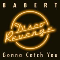 Babert Gonna Catch You