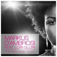 Markus D\'ambrosi feat. Lori Glori The Party Must Go