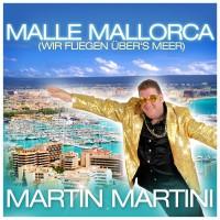 Martin Martini Malle Mallorca (Wir Fliegen Über\'s Meer)