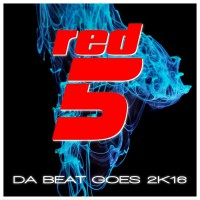 Red 5 Da Beat Goes 2k16