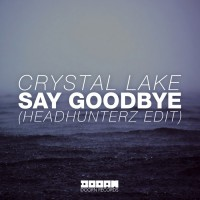 Crystal Lake Say Goodbye
