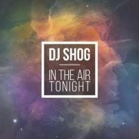 DJ Shog In The Air Tonight