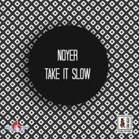 Noyer Take It Slow