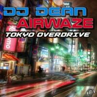 DJ Dean and Airwaze Tokyo Overdrive