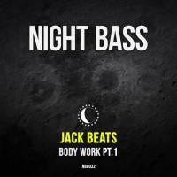 Jack Beats Body Work Part 1