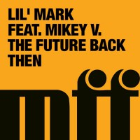 Lil\' Mark, mark Currell The Future Back Then