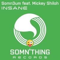 Somn3um, mickey Shiloh Insane