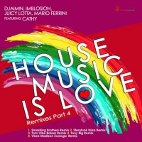 Djaimin, imblosion, juicy Lotta, mario Ferrini Feat Cathy House Music Is Love