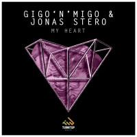 Gigo\'n\'migo & Jonas Stero My Heart