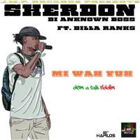 Sherdon Feat Dilla Ranks Mi Wah Yuh