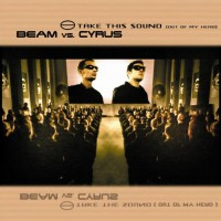 Beam Vs Cyrus Take This Sound