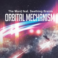The Mord Feat Seething Brains Orbital Mechanism