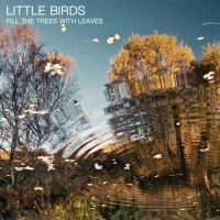 Little Birds Fill The Trees With Leaves